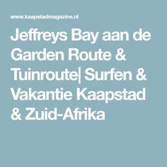 Jeffreys Bay aan de Garden Route & Tuinroute| Surfen & Vakantie Kaapstad & Zuid-Afrika