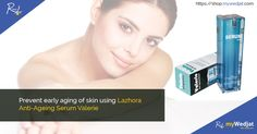 Prevent early aging of skin using Lazhora Anti-Ageing Serum Valerie. #AntiAgeing #myWedjat