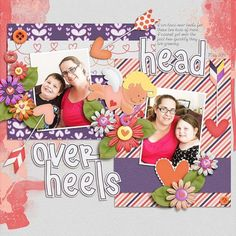 Head over Heels layout using: Head Over Heels kit by Down This Road Designs http://scraporchard.com/market/Head-Over-Heels-Digital-Scrapbook.html Fuss Free You Are Here Chat FreeBee 1 by Fiddle Dee Dee Designs Font: KG Only Human