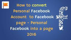 How to convert Personal Facebook  Account  to Facebook page | Personal f...