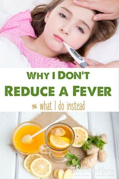 Fever is a natural response by the body and is part of the healing process. Find out why reducing a fever can be bad and what to do instead.