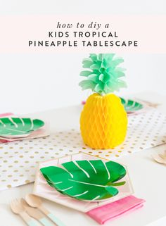 DIY Kid's Tropical Pineapple Tablescape