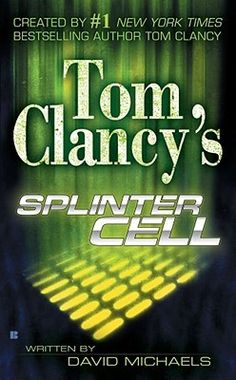 Tom Clancy's Splinter Cell is the book I read Tom Clancy's Splinter Cell, Thriller Books, Bestselling Author, The Book, Psychology, Ebooks, David, Authors, Rome
