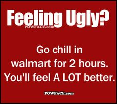 Lol so true Walmart in Natomas is the best to make u feel good about yourself Sigmund Freud, I Love To Laugh, Make You Smile, Cute Quotes, Funny Quotes, Quotable Quotes, Fun Sayings, Crazy Sayings, Humorous Sayings