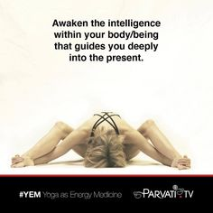 Awaken the intelligence within your body/being that guides you deeply into the present.  Through physical breathing and energy exercises YEM: Yoga as Energy Medicine teaches you to co-create with Nature and the Cosmic Intelligence by cultivating the awareness of downward upward and two way moving energy so that you may live in every moment a rooted vital and expansive life.  Find out more about YEM at Parvati.tv/yoga.  #parvati #positivepossibilitieslady #yem #yoga #yogaasenergymedicine…