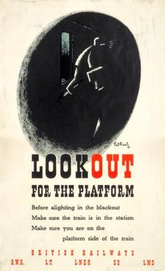 Look Out for the Platform by Pat Keely, Shows a very dark image with the outline of a man in the blackout feeling for his Ww2 Posters, Safety Posters, Railway Posters, Poster Ads, Travel Posters, London Transport Museum, British Home, Dark Images, References Page