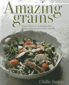 Grains have always played an important part in a healthy diet, but not everyone knows how to cook with them. Cookbook author Ghillie James not only discusses 21 different grains heir provenance, nutritional benefit, and how best to cook them but showcases 120 international recipes that celebrate them.
