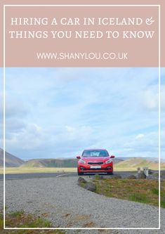 Hiring A Car In Iceland & Things You Need To Know
