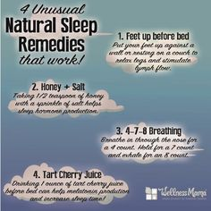 Natural Sleep Remedies That Work FOR BETTER SLEEP- These unusual natural sleep remedies can help promote sleep naturally and quickly: elevating feet, breathing, honey salt and tart cherry juice.FOR BETTER SLEEP- These unusual natural sleep remedies c Natural Sleep Remedies, Natural Cures, Natural Healing, Natural Foods, Natural Treatments, Natural Sleep Aids, Holistic Healing, Cant Sleep Remedies, Sleep Apnea Remedies