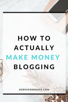 How To Actually Make Money Blogging Tools And Resouces - Passive Income - Affiliates - Content - Social Media - Management - SEO - Promote | http://www.herpaperroute.com