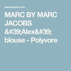 MARC BY MARC JACOBS 'Alex' blouse - Polyvore
