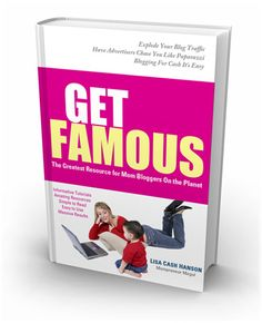 The number one Mom Bloggers Resource Get Famous Check out success stories and grab your copy today! Increase traffic, make money,