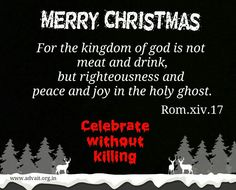 For the kingdom of God is not meat and drink, but righteousness and peace and joy in the holy ghost.  ~Bible #ShriPrashant #Advait #bible #jesus #god #christmas #meat #food #celebration #joy #holy #holyghost #peace Read at:- prashantadvait.com Watch at:- www.youtube.com/c/ShriPrashant Website:- www.advait.org.in Facebook:- www.facebook.com/prashant.advait LinkedIn:- www.linkedin.com/in/prashantadvait Twitter:- https://twitter.com/Prashant_Advait