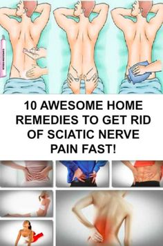 10 AWESOME HOME REMEDIES TO GET RID OF SCIATIC NERVE PAIN FAST!