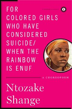 """For colored girls who have considered suicide/When the rainbow is enuf"" (Scribner Classics) by Ntozake Shange (100 Books by Black Women Everyone Should Read) #ForHarriet #books"