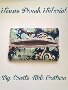 FR Free Tissue pouch sewing tutorial. by Create Kids Couture.