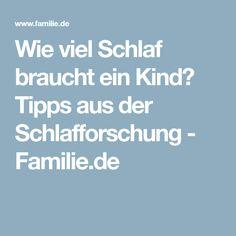 Wie viel Schlaf braucht ein Kind? Tipps aus der Schlafforschung - Familie.de