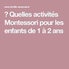 ♫ Quelles activités Montessori pour les enfants de 1 à 2 ans