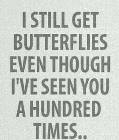 i still get butterflies even though I've seen you a hundred times *_*