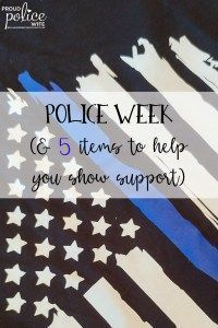 These are great tips to show support all year long, not just Police Week! I will keep this handy to show support for my law enforcement officer all the time.