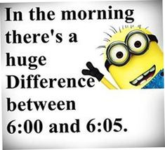 There really is a difference.... it means you have 5 more minutes left to sleep....