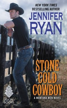 Stone Cold Cowboy  by Jennifer Ryan  Series: Montana Men #4  Published by: HarperCollins  on February 23, 2016  Genres: Contemporary Romance
