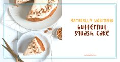 Butternut Squash cake naturally sweetened with maple syrup. Delicious and easy to make!