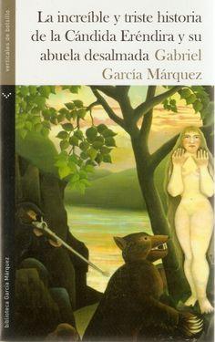LA INCREÍBLE Y TRISTE HISTORIA DE LA CÁNDIDA ERÉNDIRA Y SU ABUELA DESALMADA   Distribuidora Bestseller C.A.