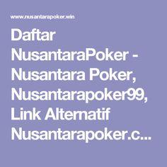 Daftar NusantaraPoker - Nusantara Poker, Nusantarapoker99, Link Alternatif Nusantarapoker.com