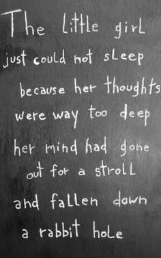 This is seriously how your mind is sometime. You can just get lost in your thoughts for hours.