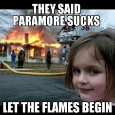 Let the flames begin - Ohmygoodness, hahaha