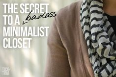 The Secret to a Badass Minimalist Closet | Tico ♥ Tina
