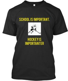 School  is  important.     Hockey is  importanter