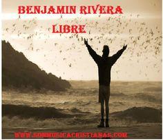 Benjamin Rivera – Libre | Letras Cristianas