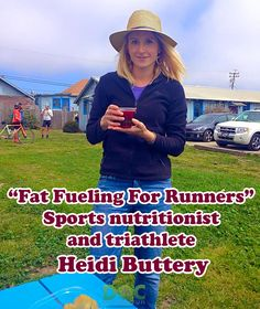 In this episode we're talking with sports nutritionist and triathlete Heidi Buttery about Good Fat, Bad Fat and Fat Fueling as a way to fuel better and avoid running injuries.  She will discuss what she knows as a nutrition coach, how that's all tied together and to give idea of her approach, where she came from and what she's up to now.
