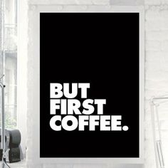 """Typography Print Poster Art """"But First Coffee"""" Wall Art Decor Subway Art Inspirational Quote Typographic Design from The Motivated Type. Typographic Design, Typography Prints, Typography Poster, Coffee Wall Art, Black And White Coffee, Subway Art, But First Coffee, Wall Quotes, Wall Signs"""