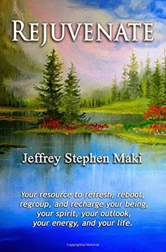 New Age Mama: Book Review : Rejuvenate by Jeffrey Stephen Maki