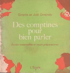 Orreindy, Des comptines pour bien parler, Maternelle et CP (1971) French Course, Early Readers, Lectures, Ms Gs, Books, Magazines, Biscuits, First Grade, Antique Books