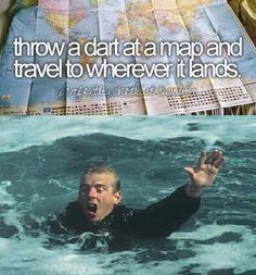 dart on map. hope you like swimming.