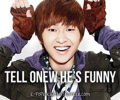 K-Pop Bucket List- Tell Onew he's funny♡