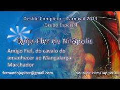Desfile Completo Carnaval 2013 (COM NARRAÇÃO) - Beija-Flor de Nilópolis - YouTube