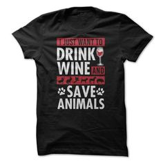 Drink Wine and Save Animals - #diy gift #house warming gift. CHECK PRICE => https://www.sunfrog.com/Pets/Drink-Wine-and-Save-Animals.html?68278