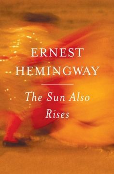 Hemingway originally wanted to name this book Fiesta, not a bad way to describe American expatriates barhopping across Europe after WWI.