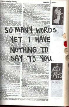 nothing...when no words say all you need to say.and lots of words dont even portray a quater of what you want to say