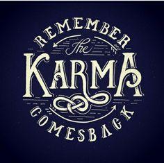Remember the karma