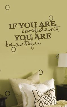 If you are confident… Wall Vinyl...this would be cute in my bathroom!