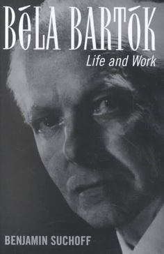 Precision Series Bela Bartok: Life and Work