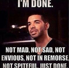 How life really feels at times! I feel like I'm at this point Drake Quotes, Hurt Quotes, Me Quotes, Qoutes, Baby Daddy Drama, Well Said Quotes, My Philosophy, Im Done, I Can Relate