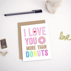 I Love You More Than Donuts Greeting Card