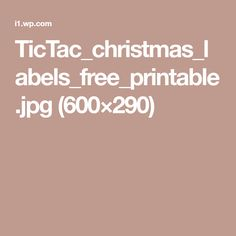 TicTac_christmas_labels_free_printable.jpg (600×290)